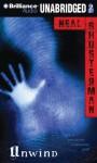 Unwind - -Brilliance Audio on CD Unabridged-, Neal Shusterman, Luke Daniels