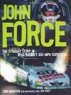 John Force: The Straight Story of Drag Racing's 300-MPH Superstar - Erik Arneson, Jon Asher
