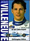Jacques Villeneuve: In His Own Right - Christopher Hilton