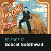 17: Bobcat Goldthwait - How to Be Amazing with Michael Ian Black, Bobcat Goldthwait, Michael Ian Black, Jennifer Brennan, and Mary Shimkin Michael Ian Black