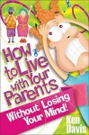 How to Live with Your Parents Without Losing Your Mind! - Ken Davis