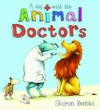 A Day with the Animal Doctors. by Sharon Rentta - Sharon Rentta