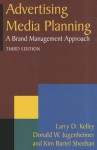Advertising Media Planning: A Brand Management Approach - Larry D. Kelley, Donald W. Jugenheimer, Kim Bartel Sheehan