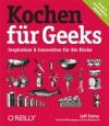 Kochen für Geeks (German Edition) - Jeff Potter, Petra Hildebrandt