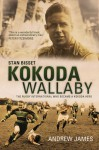 Kokoda Wallaby: Stan Bisset: The Rugby International Who Became a Kokoda Hero - Andrew James