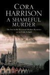 A Shameful Murder: A Reverend Mother mystery set in 1920's Ireland - Cora Harrison