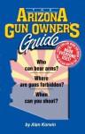 The Arizona Gun Owner's Guide - 25th Edition - Alan Korwin