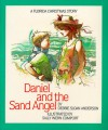 Daniel And The Sand Angel: A Florida Christmas Story - Debbie Anderson