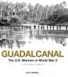 Guadalcanal: The U.S. Marines in World War II: A Pictorial Tribute - Eric Hammel