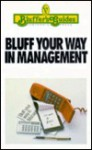 Bluff Your Way in Management (Bluffer's Guides (Cliff)) - Joseph T. Straub, John Courtis
