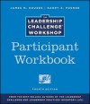 Leadership Challenge Workshop, Participant Package, Revised Edition: Revised to Include the Fourth Edition of the Leadership Challenge Book - James M. Kouzes