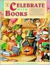 Celebrate with Books: Literature-Based Whole Language Units for Seasons and Holidays - Imogene Forte, Gayle Seaberg Harvey, Joy MacKenzie
