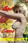 As Bad As They Come (Illustrated) - Orrie Hitt, Robert James Toy