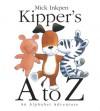 Kipper's A to Z: An Alphabet Adventure - Mick Inkpen