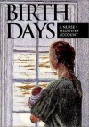 Birth Days: A Nurse-Midwife's Account - Frances Wirvin