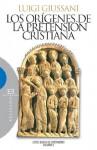 Los orígenes de la pretensión cristiana: Curso básico de cristianismo. Volumen 2 (Ensayo) (Spanish Edition) - Luigi Giussani, Manuel Oriol Salgado