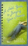 A Field Guide to Burying Your Parents (Center Point Premier Fiction (Large Print)) - Liza Palmer
