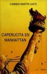 Caperucita en Manhattan (Las Tres Edades) (Spanish Edition) - Carmen Martín Gaite
