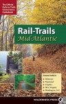 Rail-Trails Mid-Atlantic: Covers Trails in Delaware, Maryland, Virginia, West Virginia, Washington, D. C. (Rails-To-Trails) - Rails-to-Trails Conservancy, Rails-to-Trails-Conservancy