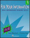 For Your Information 3: High Intermediate Reading Skills - Karen Blanchard, Christine Root