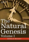 The Natural Genesis, Volume I - Gerald Massey