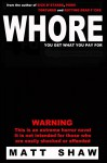 WHORE - Matt Shaw
