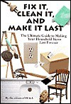Fix It, Clean It, And Make It Last: The Ultimate Guide To Making Your Household Items Last Forever - The Editors of FC & A