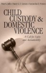 Child Custody and Domestic Violence: A Call for Safety and Accountability - Janice M. Morse