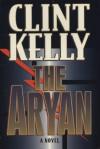 The Aryan - Clint Kelly