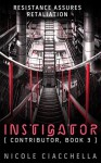 Instigator - Nicole Ciacchella, Elizabeth Darcy