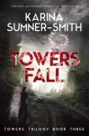 Towers Fall - Karina Sumner-Smith