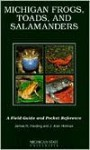 Michigan Frogs, Toads and Salamanders - J. Alan Holman
