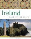 Ireland: Land of the Celts - Iain Zaczek