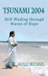 TSUNAMI 2004: Still Wading Through Waves of Hope - Holly Michael