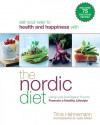 The Nordic Diet: Using Local and Organic Food to Promote a Healthy Lifestyle - Trina Hahnemann, Lars Ranek