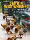 Death in West Wheeling - Michael Allen Dymmoch