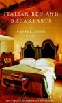 Italian Bed & Breakfasts: A Caffelletto Guide (Caffeletto Guide) - Michele Ballarati, Anne Marshall, Margherita Piccolomini