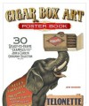 Cigar Box Art Poster Book: 30 Ready-to-Frame Examples from the Grossman Collection - John Grossman
