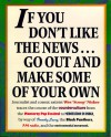 "If You Don't Like the News...Go Out and Make Some of Your Own - Wes ""Scoop"" Nisker"