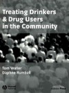 Treating Drinkers and Drug Users in the Community - T. A. Waller, Daphne Rumball