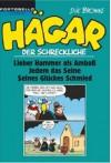 Hägar Der Schreckliche: Lieber Hammer Als Amboß. Jedem Das Seine. Seines Glückes Schmied - Dik Browne