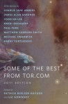 Some of the Best of Tor.com, 2011 - Patrick Nielsen Hayden, Liz Gorinsky, Yoon Ha Lee, Nnedi Okorafor, Paul Park, Michael Swanwick, Charlie Jane Anders, James Alan Gardner, Matthew Sanborn Smith, Harry Turtledove