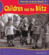 Children And The Blitz (How Do We Know About?) - Jane Shuter