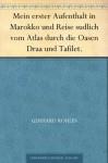 Mein erster Aufenthalt in Marokko und Reise sudlich vom Atlas durch die Oasen Draa und Tafilet. (German Edition) - Gerhard Rohlfs