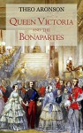 Queen Victoria and the Bonapartes - Theo Aronson