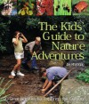 The Kids' Guide to Nature Adventures: 80 Great Activities for Exploring the Outdoors - Joe Rhatigan