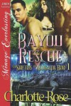 Bayou Rescue [The Shifters of Alligator Bend 1] (Siren Publishing Menage Everlasting) - Charlotte Rose