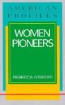 Women Pioneers - Rebecca Stefoff