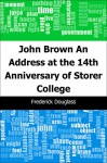 John Brown: An Address at the 14th Anniversary of Storer College - Frederick Douglass