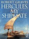 Hercules, My Shipmate - Robert Graves